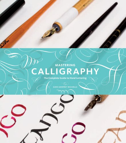 Amazon.co.jp: Mastering Calligraphy: The Complete Guide to Hand Lettering: Gaye Godfrey-Nicholls: 洋書