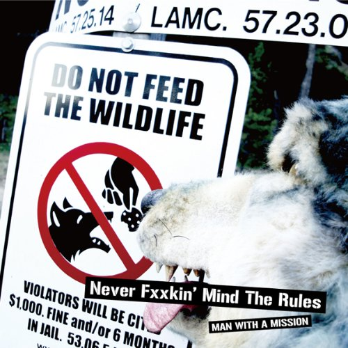 Amazon.co.jp: NEVER FXXKIN'MIND THE RULES: MAN WITH A MISSION: 音楽