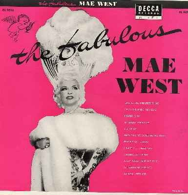The Fabulous Mae West: Love Is The Greatest Thing, I'm In The Mood For Love, Pecado (Sin), My Daddy Rocks Me, All Of Me, They Call Me Sister Honky Ton