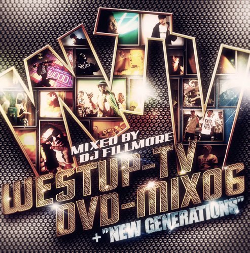 Amazon.co.jp: Westup-TV DVD-MIX 06 mixed by DJ FILLMORE&NEW GENERATIONS(DVD付): 音楽