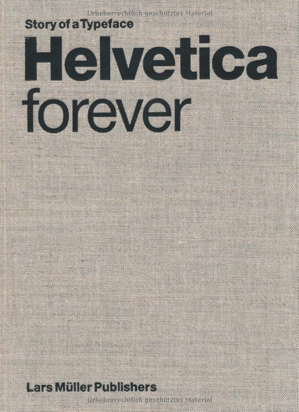 Amazon.co.jp: Helvetica Forever: Story of a Typeface: Lars M ller: 洋書