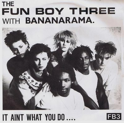 The Post Punk Progressive Pop Party: Fun Boy Three - It Ain't What You Do