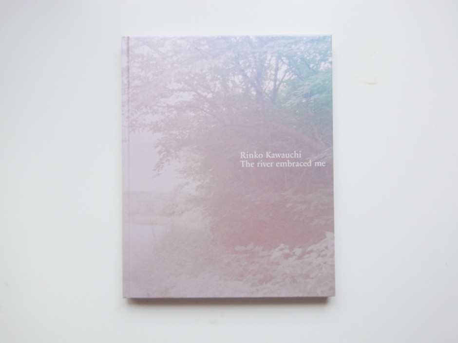 "Book: Rinko Kawauchi ""The river embraced me"" 