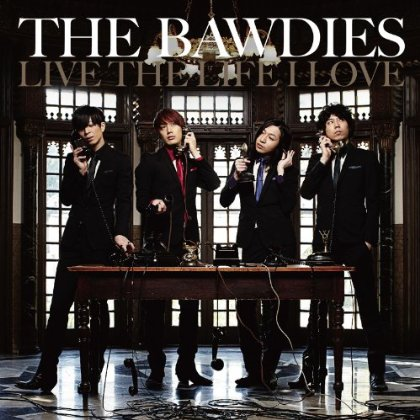 Amazon.co.jp: LIVE THE LIFE I LOVE: THE BAWDIES