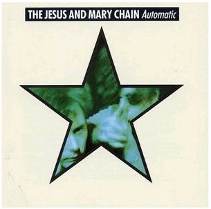 Images for Jesus And Mary Chain, The - Automatic
