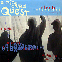 A TRIBE CALLED QUEST   ELECTRIC RELAXATION (RELAX YOURSELF GIRL) : 中古レコード専門オンラインショップ ALPHA RECORD(アルファレコード)