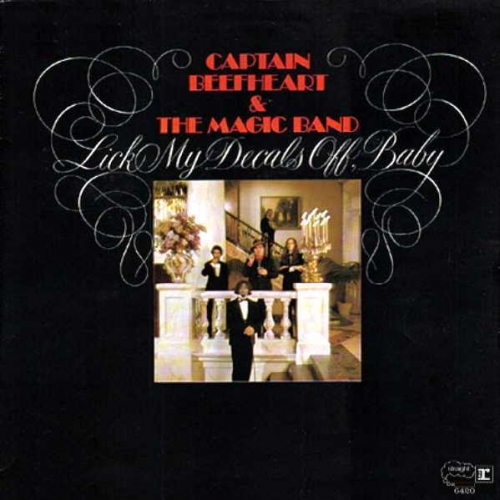 London Calling: Captain Beefheart & the Magic Band, Lick my decals off, baby (Straight, 1970)