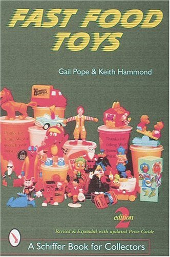 Amazon.co.jp: Fast Food Toys (A Schiffer Book for Collectors): Gail Pope, Keith Hammond: 洋書