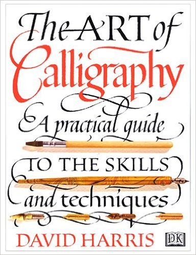 The Art of Calligraphy : David Harris : 洋書 : Amazon.co.jp