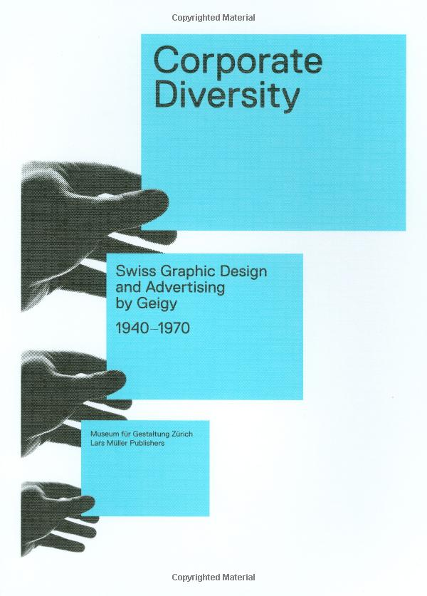 Amazon.co.jp: Corporate Diversity: Swiss Graphic Design and Advertising by Geigy, 1940-1970: Museum Fur Gestaltung Zurich, Andres Janser, Barbara Junod: 本