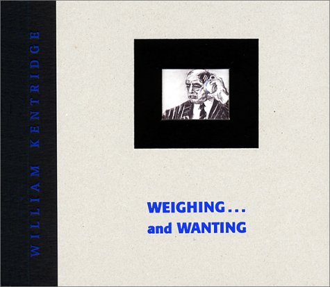 Amazon.co.jp: Weighing---And Wanting: Leah Ollman, William Kentridge: 洋書