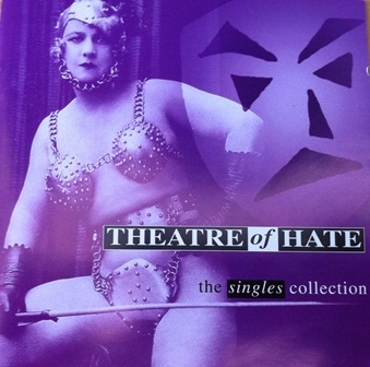 Theatre Of Hate - The Singles Collection (CD) at Discogs
