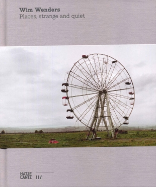 Places, Strange and Quiet by Wim Wenders | New | The Photographers' Gallery