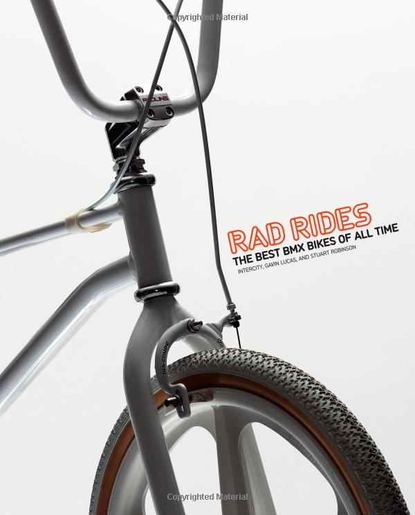 Amazon.co.jp: Rad Rides: The Best BMX Bikes of All Time: Intercity, Gavin Lucas, Stuart Robinson: 洋書