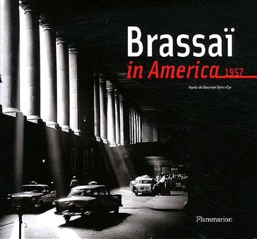 Amazon.co.jp: Brassai in America: Brassai, Agnes de Gouvion Saint-Cyr: 洋書