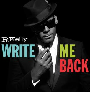 R. Kelly Music: Write Me Back (Deluxe Version) | The Official R. Kelly Site