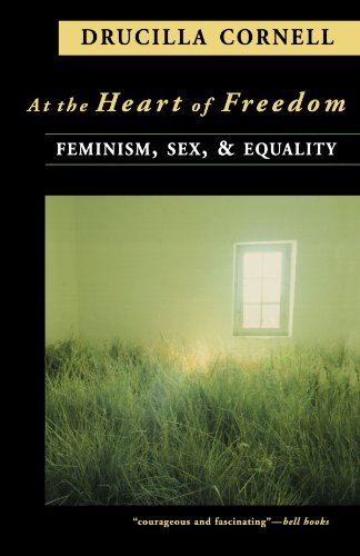 Amazon.co.jp: At the Heart of Freedom: Feminism, Sex, and Equality: Drucilla Cornell: 本