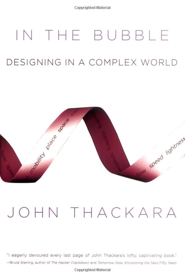 In the Bubble: Designing in a Complex World: Amazon.co.uk: John Thackara: Books