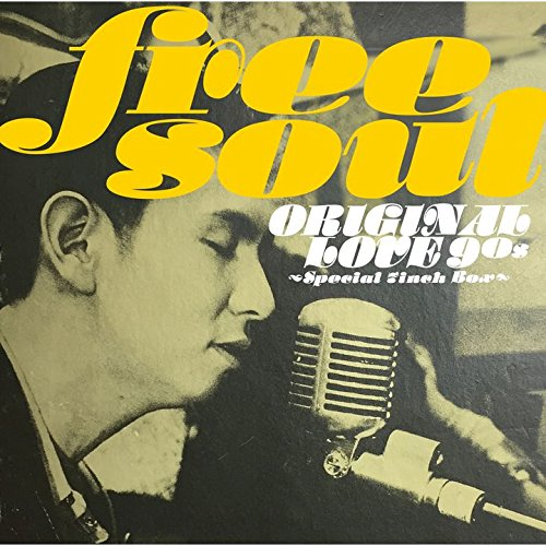 Amazon.co.jp: ORIGINAL LOVE, 田島貴男, 木原龍太郎, 小西康陽, 宮田繁男 : Free Soul Original Love 90s ~ Special 7inch Box [Analog] - 音楽