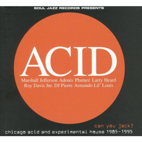 Amazon.co.jp: Various Artists : Acid - Can You Jack? Chicago Acid & Experimental House 1985-1995 - ミュージック