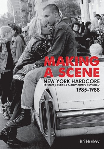 Amazon.co.jp: Making a Scene: New York Hardcore in Photos, Lyrics & Commentary Revisited 1985-1988: Bri Hurley, Chris Daily: 洋書