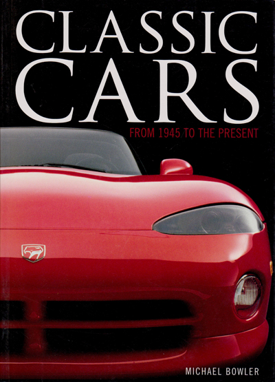 Alex Reade World of Motorsport Classic Cars From 1945 To The Present - Book by Michael Bowler