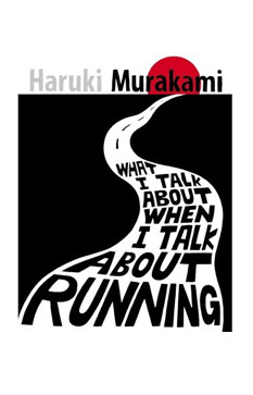 Books, What I Talk About When I Talk About Running ~ Haruki Murakami - Official UK Site