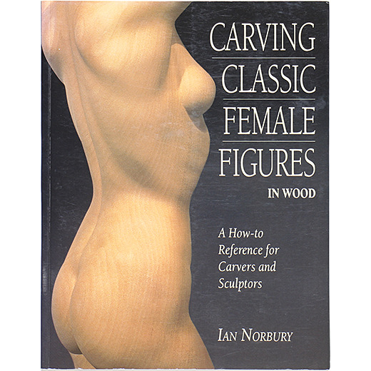 Carving Classic Female Figures in Wood: A How-To Reference for Carvers and Sculptors - OTOGUSU Shop オトグス・ショップ
