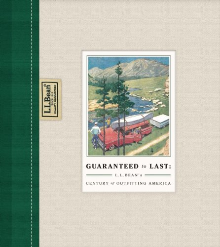 Amazon.com: GUARANTEED to LAST: L.L. BEAN's CENTURY of OUTFITTING AMERICA (9781595910707): Jim Gorman: Books