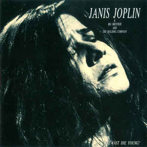 Janis Joplin, Big Brother & The Holding Company - Live Fast Die Young (CD, Unofficial Release) | Discogs