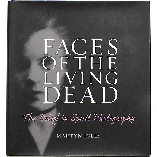 Faces of the Living Dead: The Belief in Spirit Photography - OTOGUSU Shop オトグス・ショップ