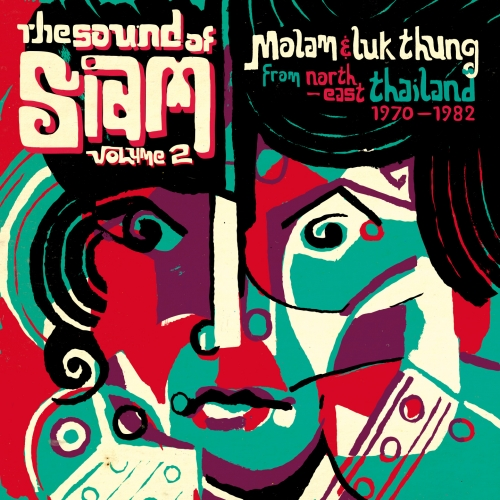 The Sound of Siam volume 2 - Molam & Luk Thung Isan from North-East Thailand 1970 - 1982 | SNDWLP058 | Soundway Records