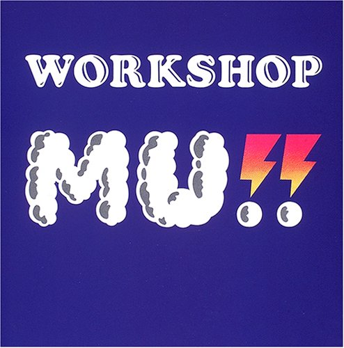 Amazon.co.jp: WORKSHOP MU!!: WORKSHOP MU!!: 本