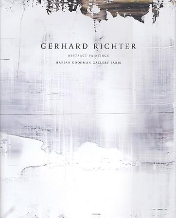 Publications - Gerhard Richter: Abstract Paintings - Marian Goodman Gallery