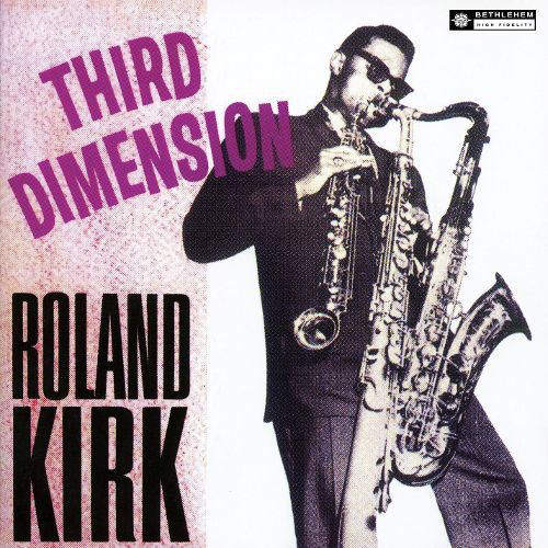 Roland Kirk - Third Dimension (CD) at Discogs