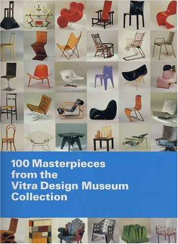 100 Masterpieces from the Vitra Design Museum collection: Amazon.co.uk: Alexander von Vegesack: Books