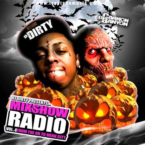 Various Artists - Mixshow Radio Part 4 Hosted by DJ DIRTY , DJ CANNON BANYON // Free Mixtape @ DatPiff.com