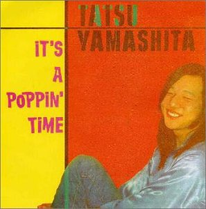 Amazon.co.jp: IT'S A POPPIN' TIME (イッツ・ア・ポッピン・タイム): 山下達郎: 音楽