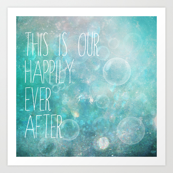 this is our happily ever after by Sylvia Cook Photography - Society6 ソサエティシックス 専門店 / www.s6-japan.com