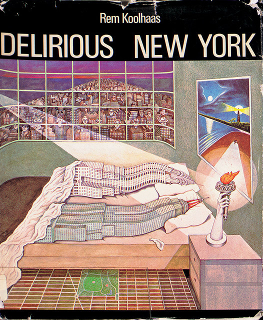 Rem Koolhaas, Delirious New York, book, 1978 | Flickr - Photo Sharing!