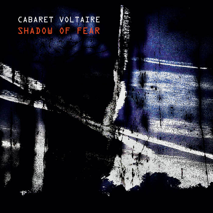 ▶︎ Shadow of Fear | Cabaret Voltaire
