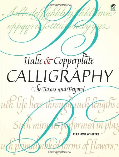 Amazon.co.jp: Italic and Copperplate Calligraphy: The Basics and Beyond (Lettering, Calligraphy, Typography): Eleanor Winters: 洋書