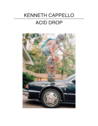 Amazon.co.jp: Kenneth Cappello: Acid Drop (Tiny Vices 1): Kenneth Cappello, Aaron Rose: 洋書