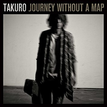 Amazon.co.jp: TAKURO : Journey without a map(DVD付) - ミュージック