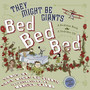 BOOKS by artist > D - Marcel Dzama: Bed, Bed, Bed (They Might Be Giants) - Satellite サテライト | art books 現代アート書籍 | art goods 現代アートグッズ | art works 現代アート作品