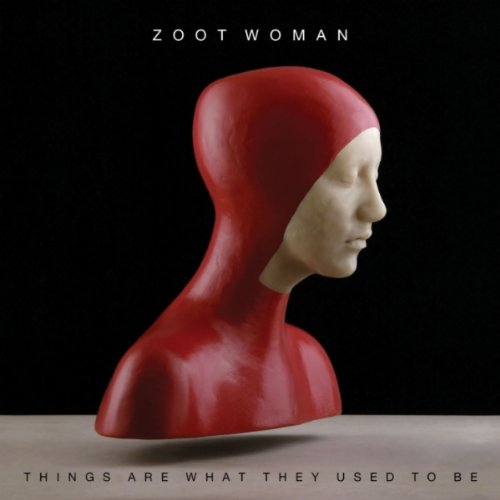 Amazon.co.jp: Things Are What They Used to Be: Zoot Woman: MP3ダウンロード