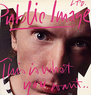 Images for Public Image Ltd.* - This Is What You Want... This Is What You Get