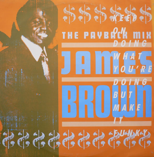 Images for James Brown - The Payback Mix (Keep On Doing What You're Doing But Make It Funky)