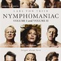 Nymphomaniac Movie Poster - Internet Movie Poster Awards Gallery