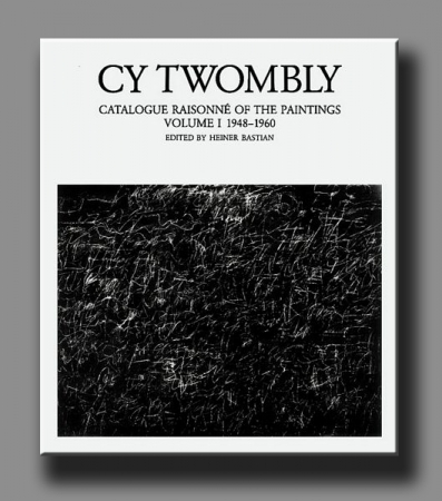 挿絵入り本 の Cy Twombly, Catalogue Raisonné of the Paintings Vol I ~上 Amorosart